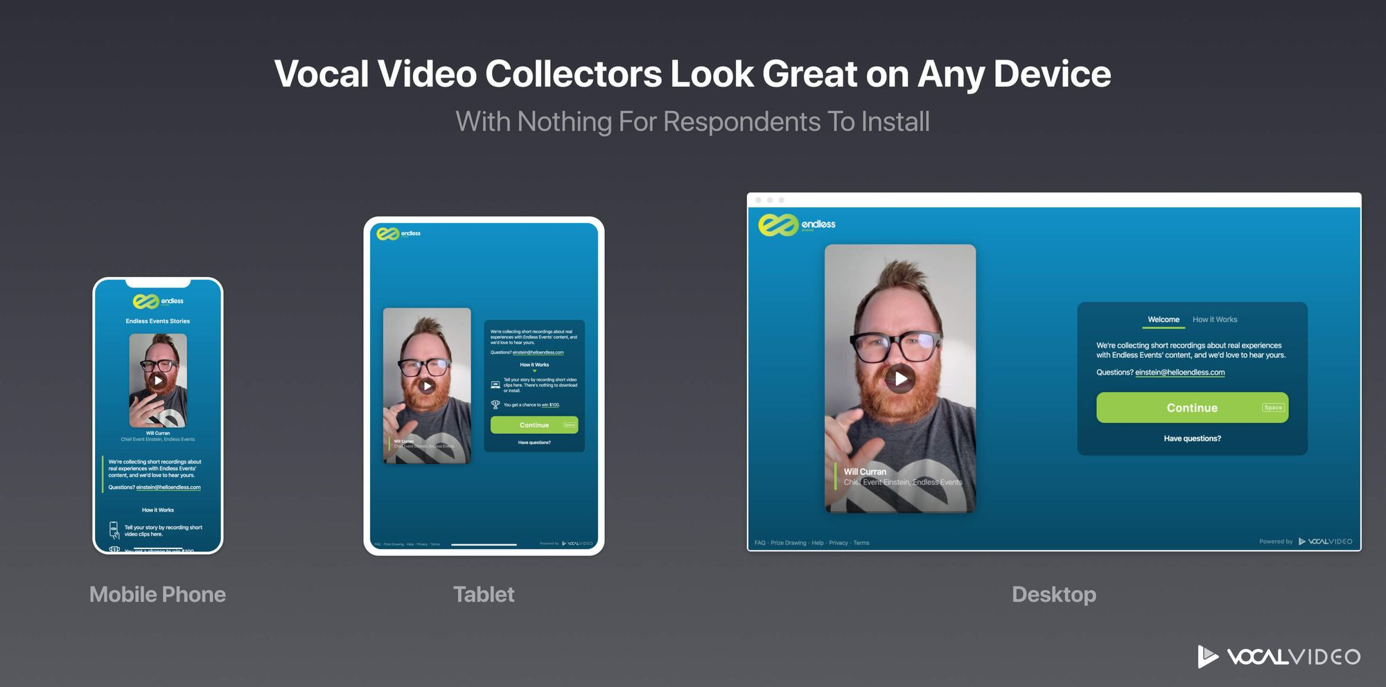 Vocal Video Collectors Look Great on Any Device with Nothing for Respondents to Install.