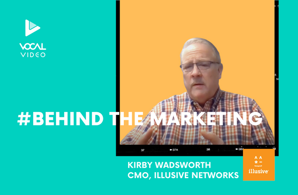 Behind the Marketing: Kirby Wadsworth, CMO of Illusive Networks