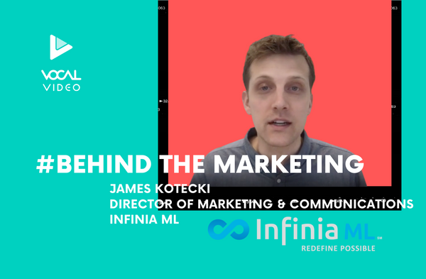 Behind the Marketing: James Kotecki, VP of Marketing at Infinia ML