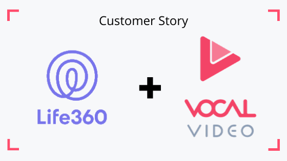 Life360 Features Social Proof Videos in its Product Launch and Advertising Campaigns