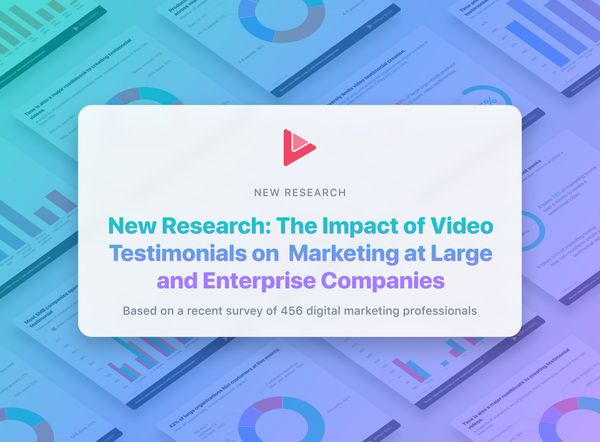 New Research: The Impact of Video Testimonials on Enterprise Marketing